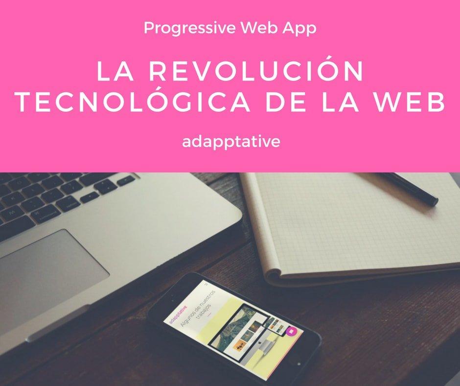 Progressive Web Apps (PWA), la revolución tecnológica de la web